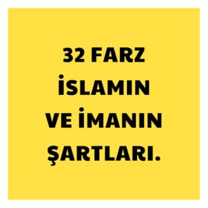 32 Farz - İslamın ve İmanın Şartları